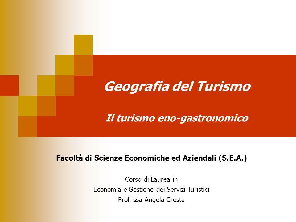 Geografia del Turismo Il turismo eno-gastronomico