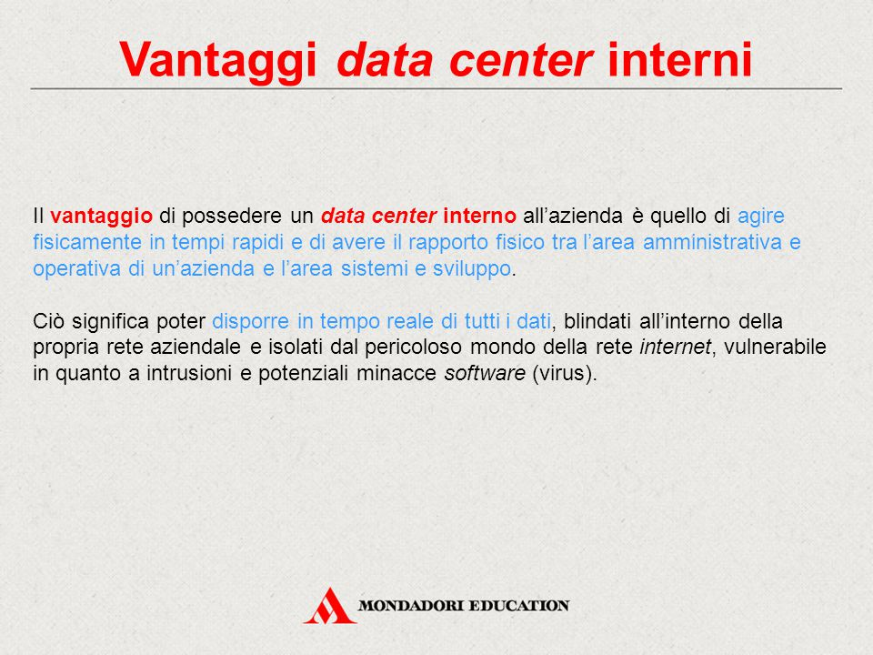 Vantaggi data center interni