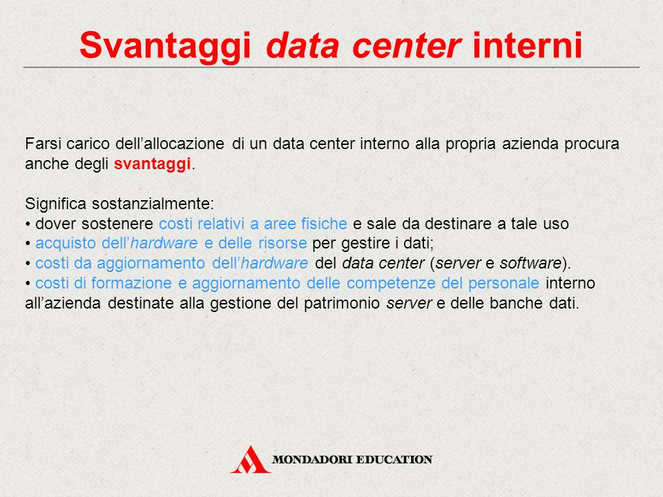 Svantaggi data center interni