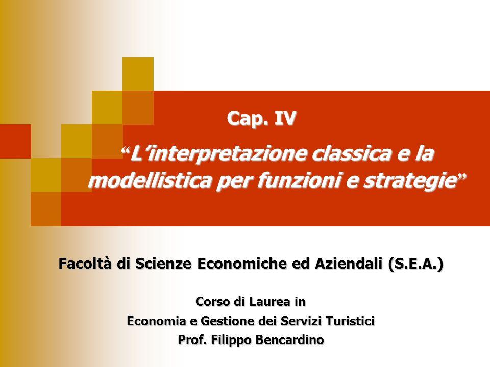 Cap. IV L'interpretazione classica e la modellistica per funzioni e strategie