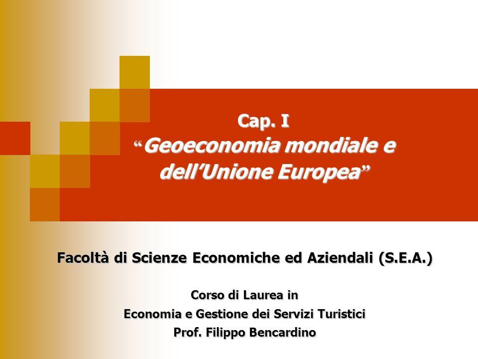 Cap. I Geoeconomia mondiale e dell'Unione Europea