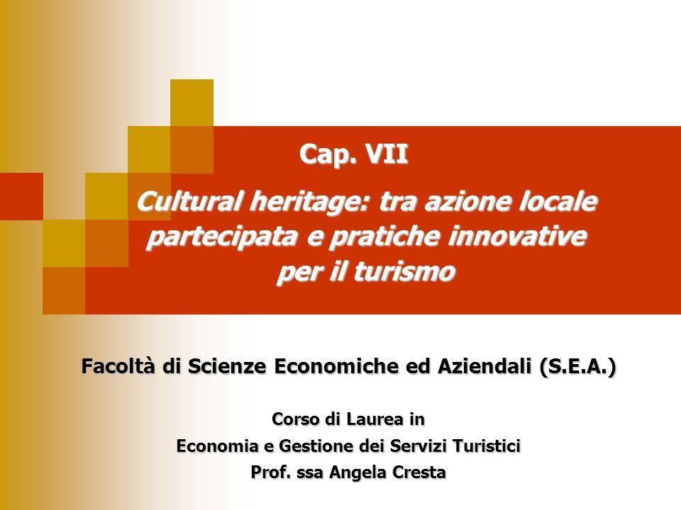 Cap. VII Cultural heritage: tra azione locale partecipata e pratiche innovative per il turismo.