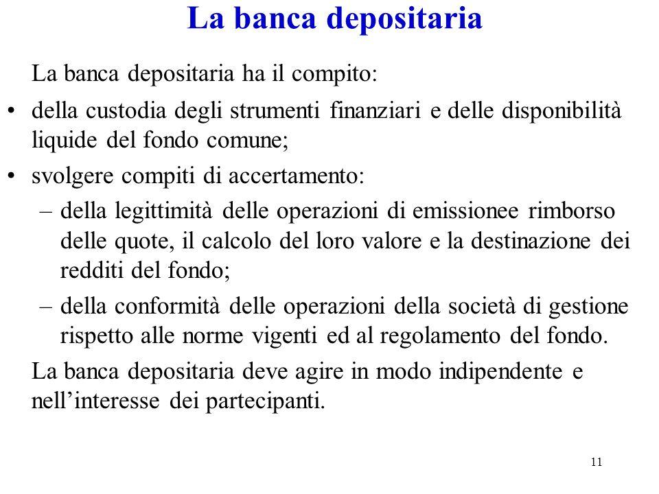 La banca depositaria La banca depositaria ha il compito: