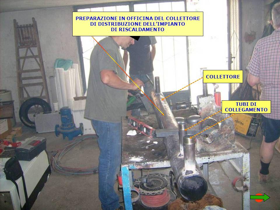 PREPARAZIONE IN OFFICINA DEL COLLETTORE DI DISTRIBUZIONE DELL'IMPIANTO