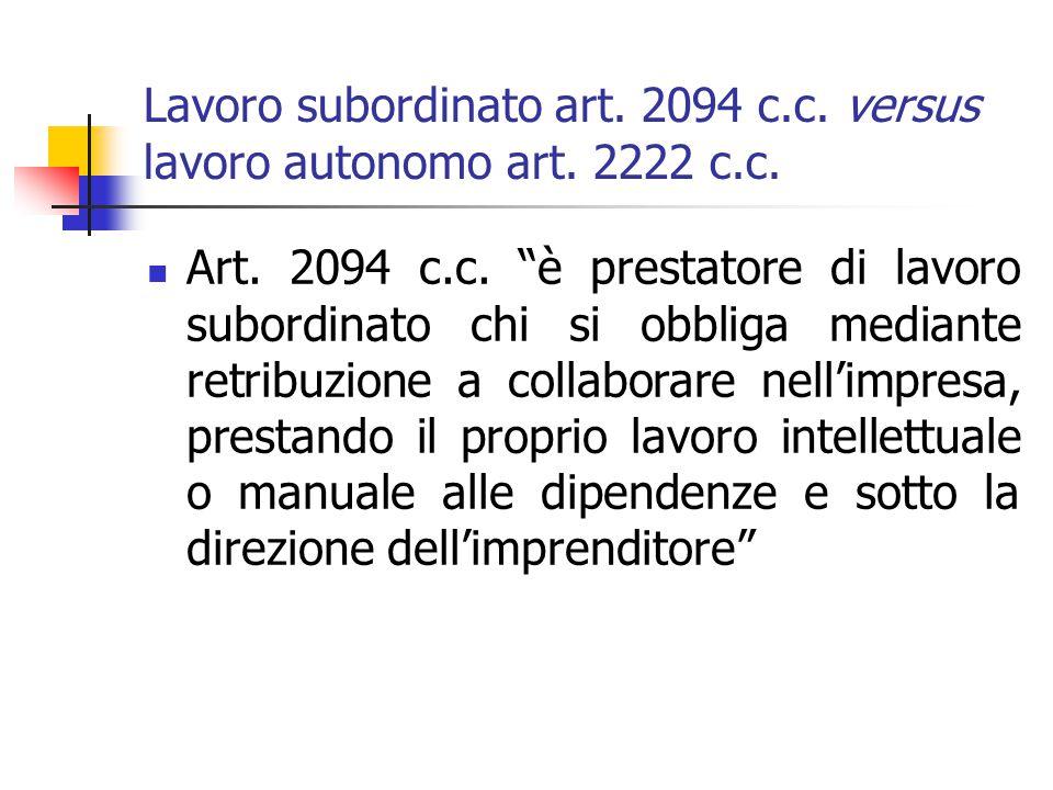Lavoro subordinato art. 2094 c. c. versus lavoro autonomo art. 2222 c