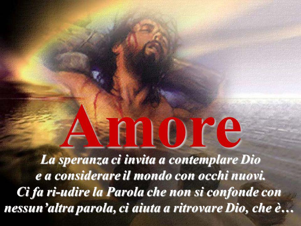 Amore Il Padre ha tanto amato il mondo,