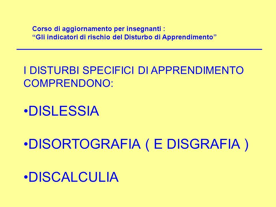 DISORTOGRAFIA ( E DISGRAFIA ) DISCALCULIA