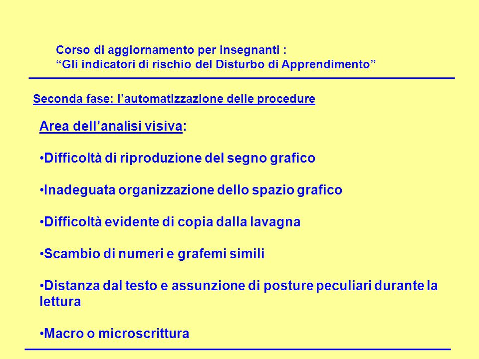 DISLESSIA Area dell'analisi visiva: