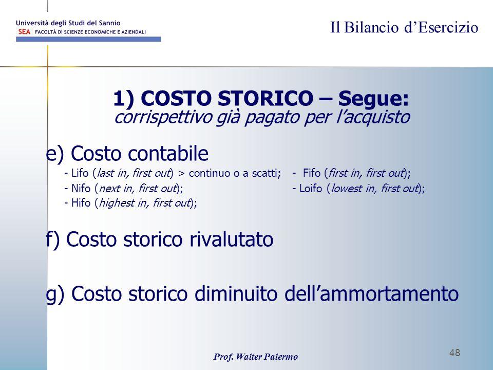 1) COSTO STORICO – Segue: e) Costo contabile