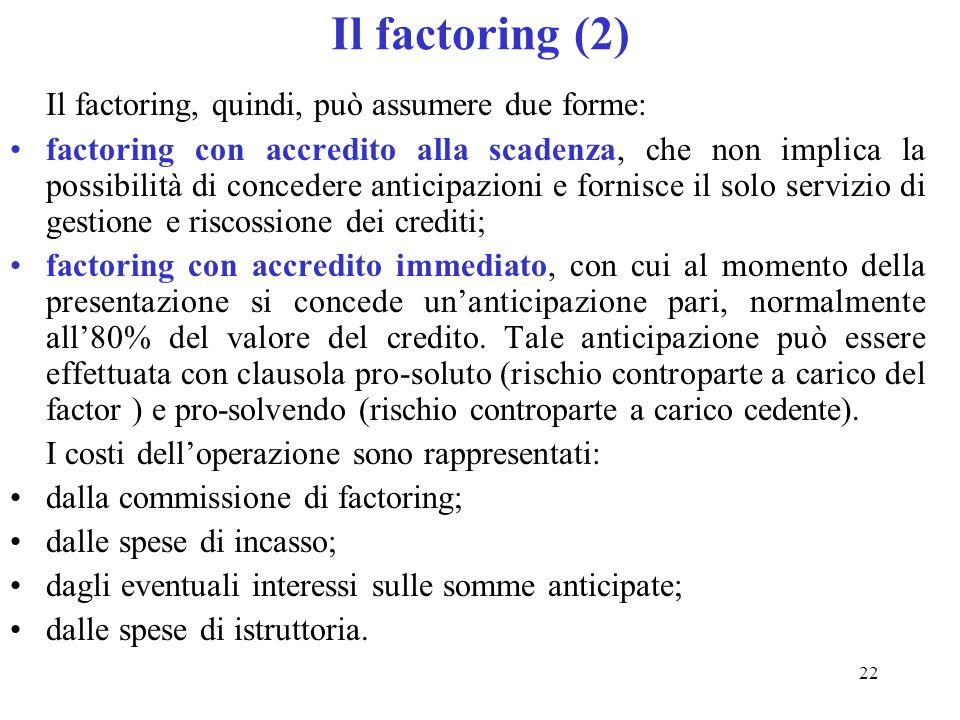 Il factoring (2) Il factoring, quindi, può assumere due forme: