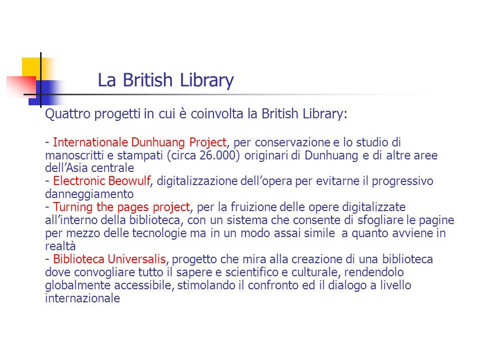 La British Library Quattro progetti in cui è coinvolta la British Library: