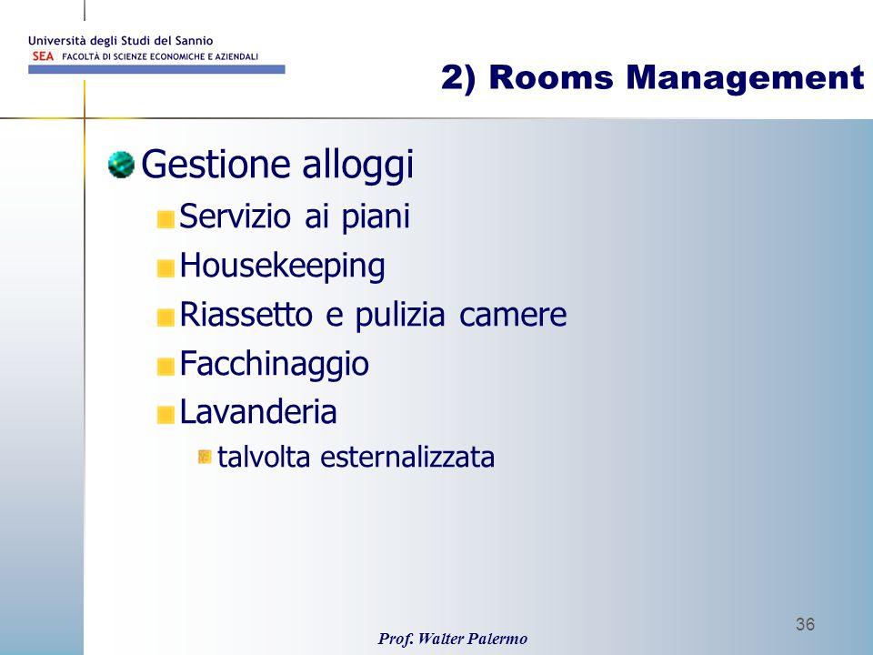 Gestione alloggi 2) Rooms Management Servizio ai piani Housekeeping