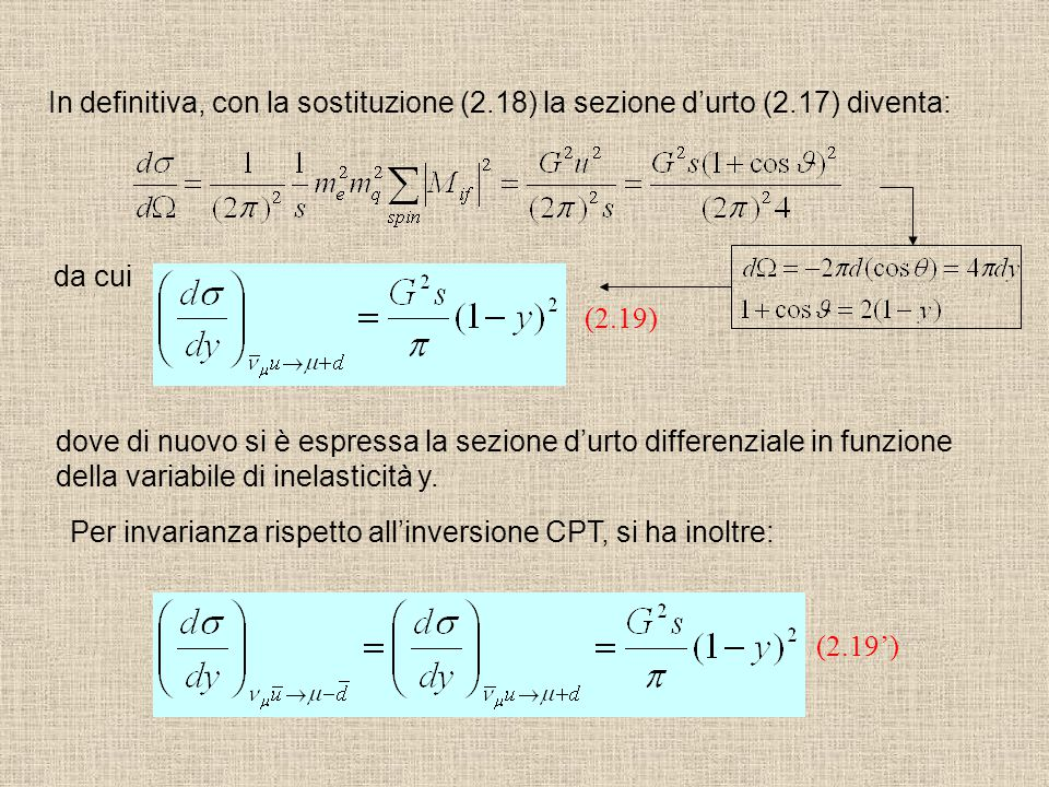 In definitiva, con la sostituzione (2. 18) la sezione d'urto (2