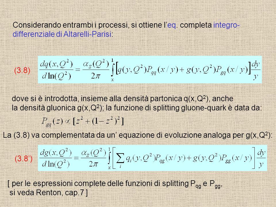Considerando entrambi i processi, si ottiene l'eq. completa integro-
