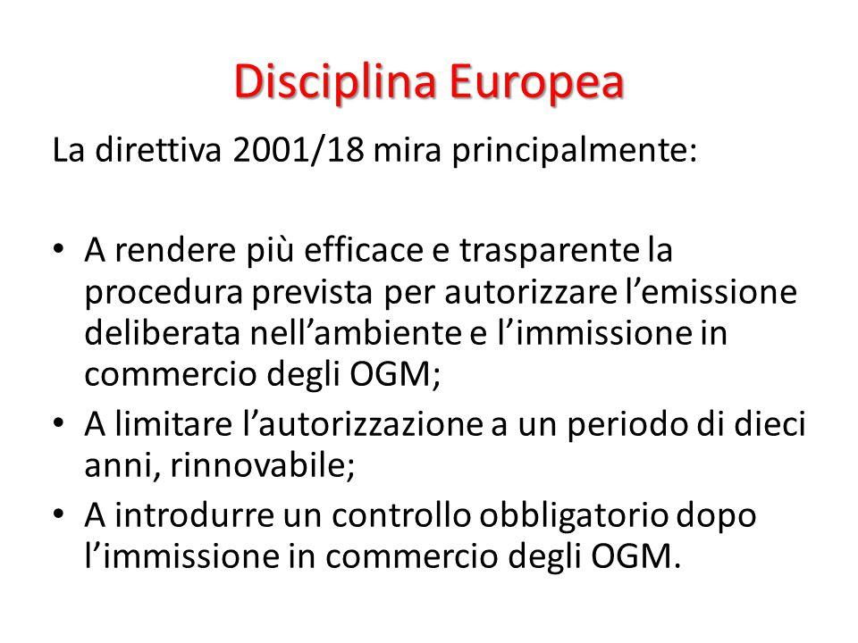Disciplina Europea La direttiva 2001/18 mira principalmente: