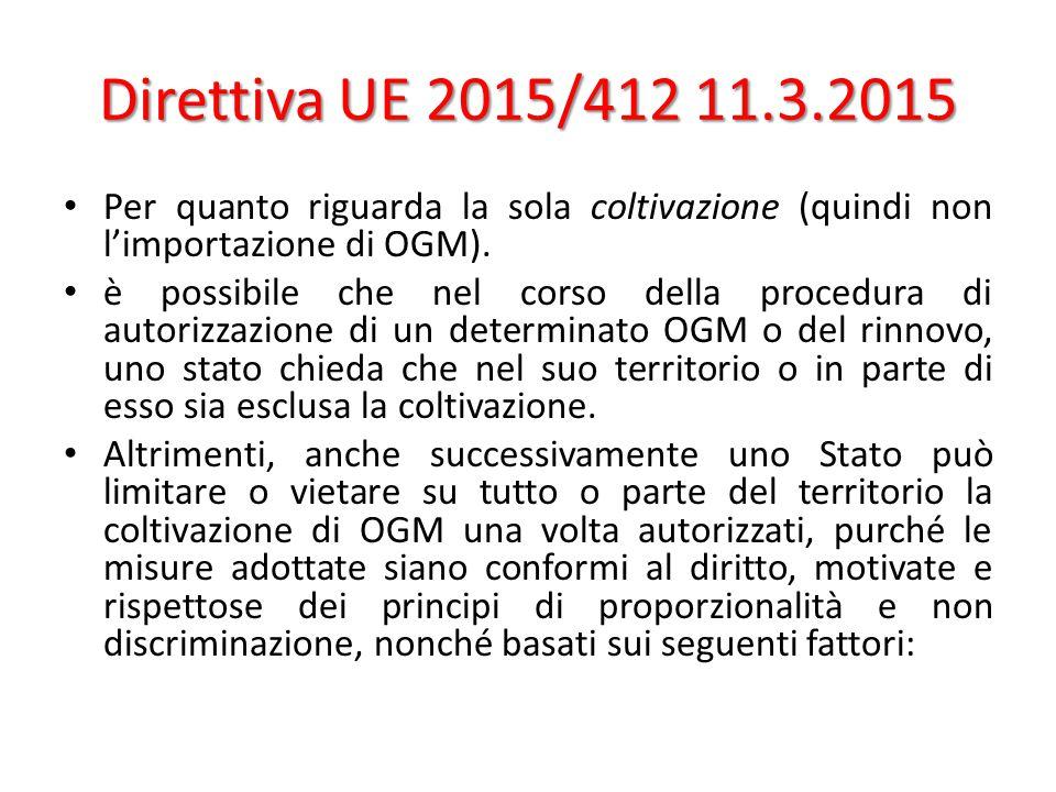 Direttiva UE 2015/412 11.3.2015 Per quanto riguarda la sola coltivazione (quindi non l'importazione di OGM).