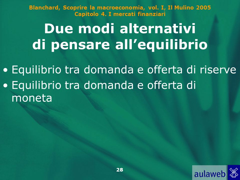 Due modi alternativi di pensare all'equilibrio