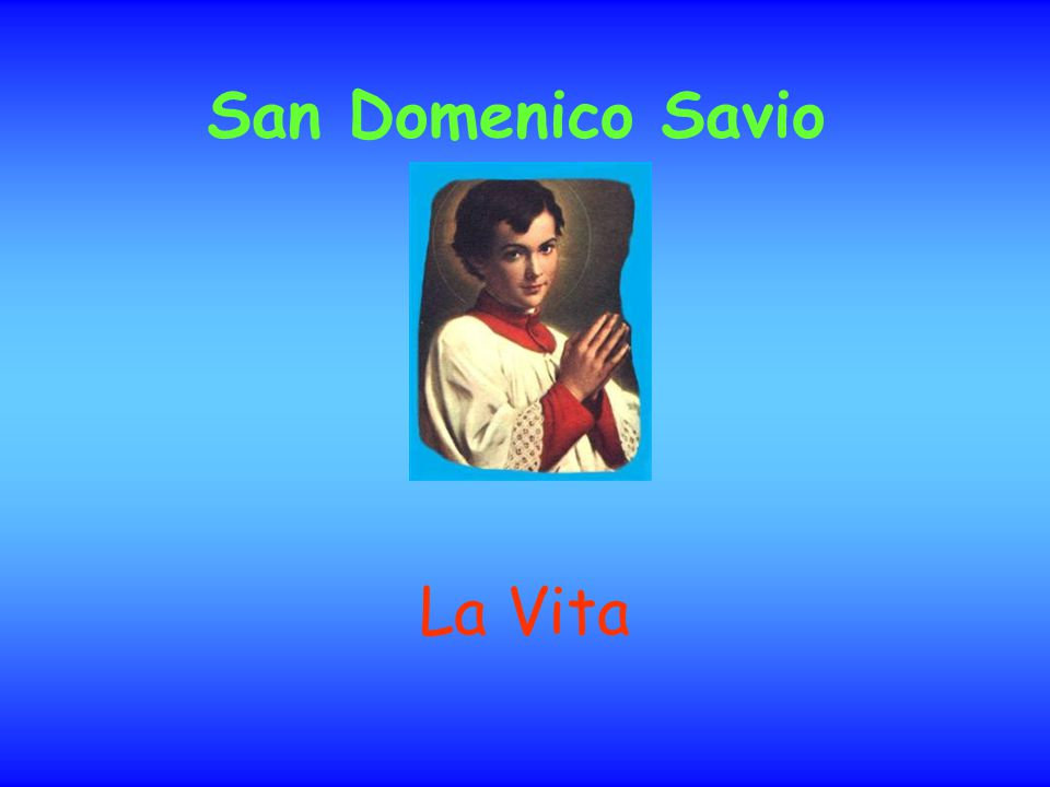 San Domenico Savio La Vita