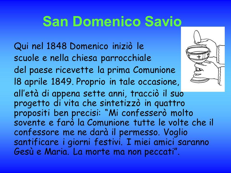 San Domenico Savio Qui nel 1848 Domenico iniziò le