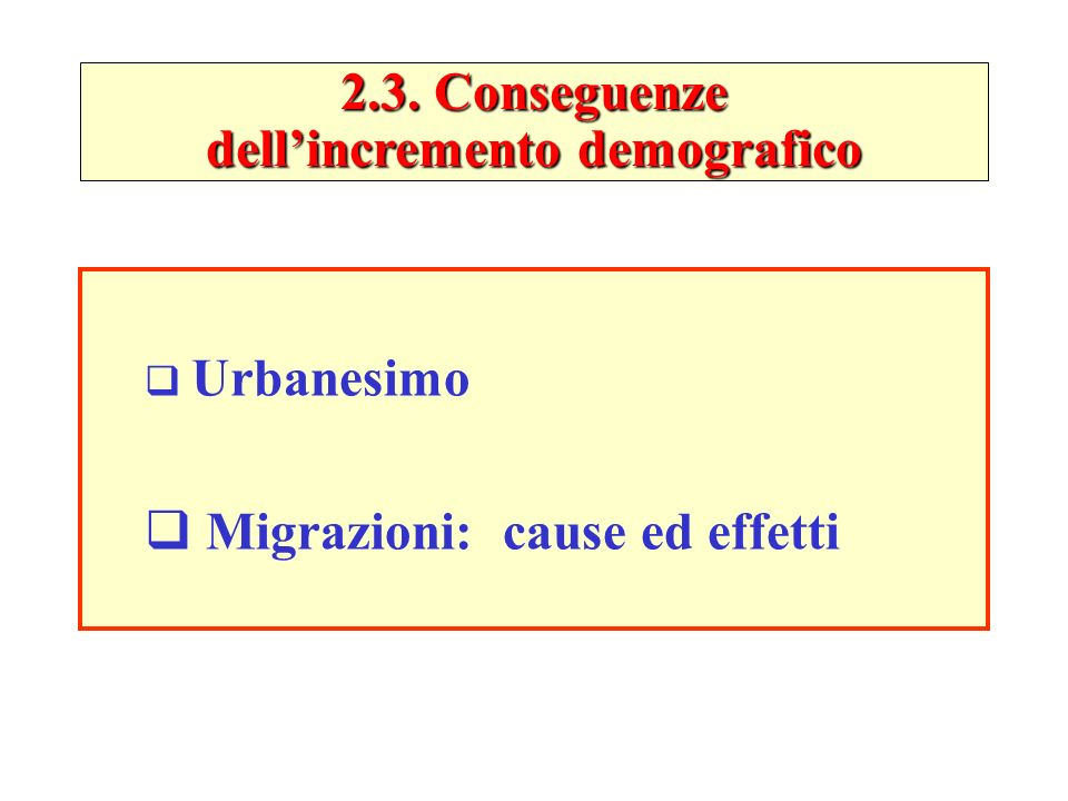 2.3. Conseguenze dell'incremento demografico