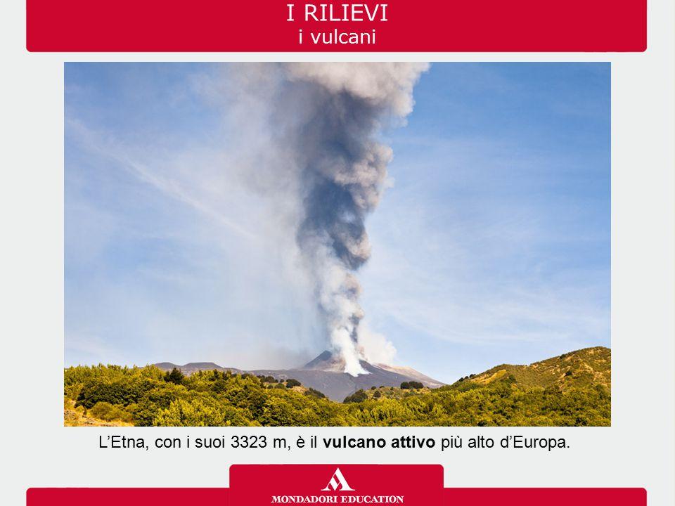 L'Etna, con i suoi 3323 m, è il vulcano attivo più alto d'Europa.