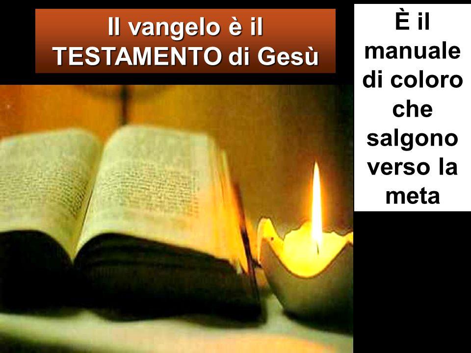 Il vangelo è il TESTAMENTO di Gesù