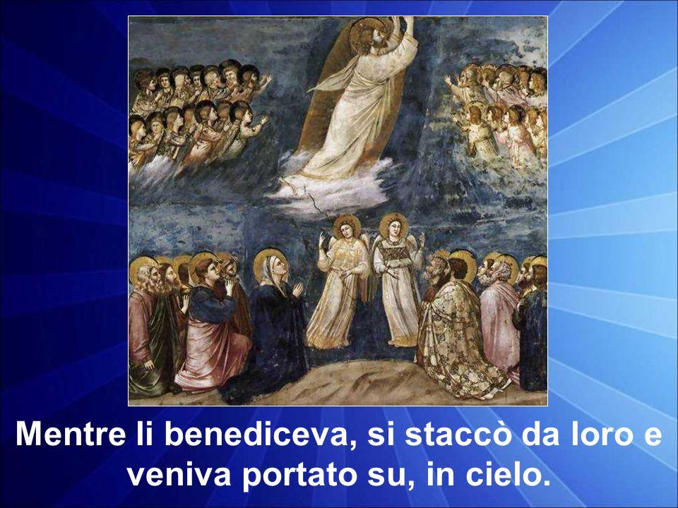 Mentre li benediceva, si staccò da loro e veniva portato su, in cielo.