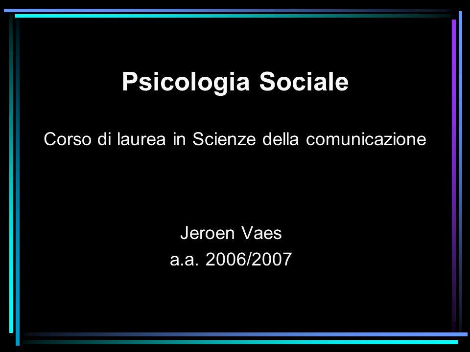Psicologia Sociale Corso di laurea in Scienze della comunicazione