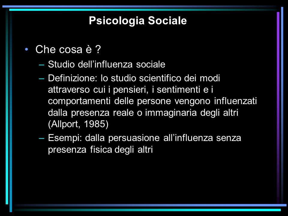 Psicologia Sociale Che cosa è Studio dell'influenza sociale