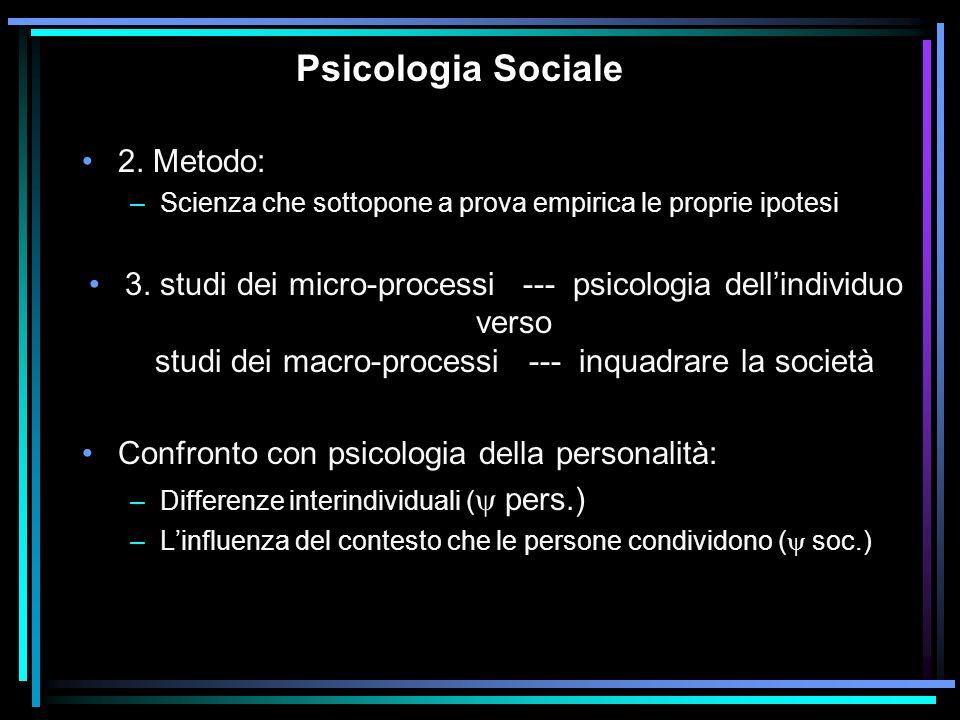 Psicologia Sociale 2. Metodo: