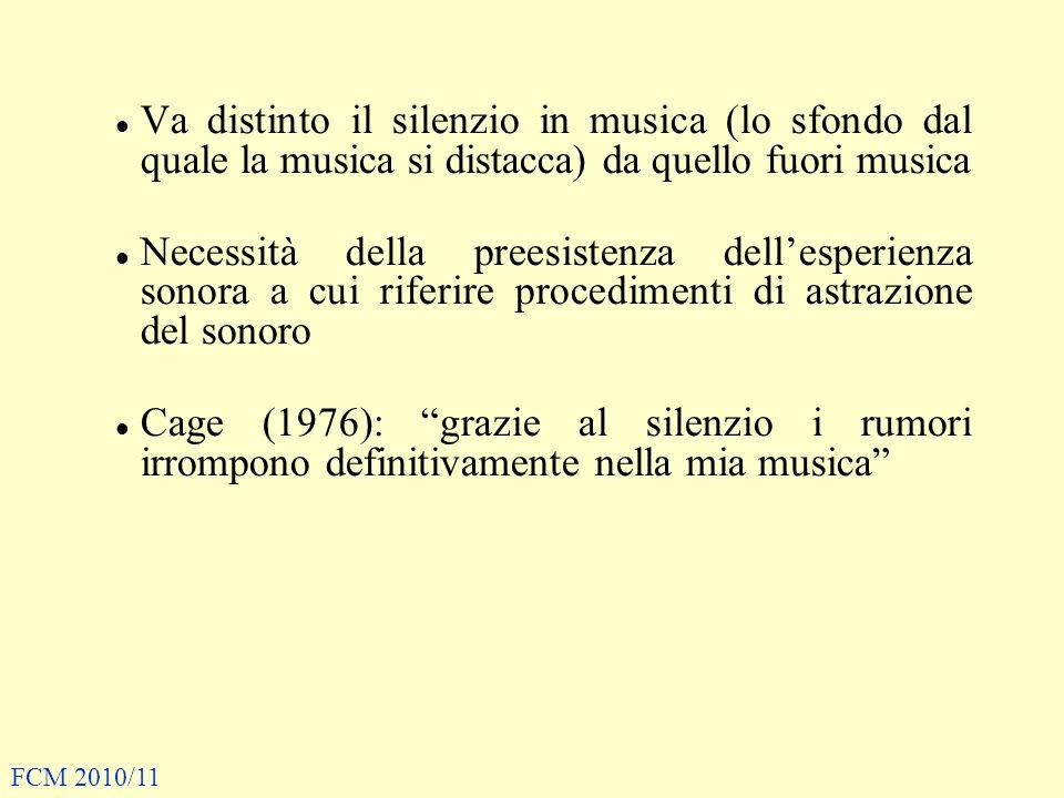 Va distinto il silenzio in musica (lo sfondo dal quale la musica si distacca) da quello fuori musica