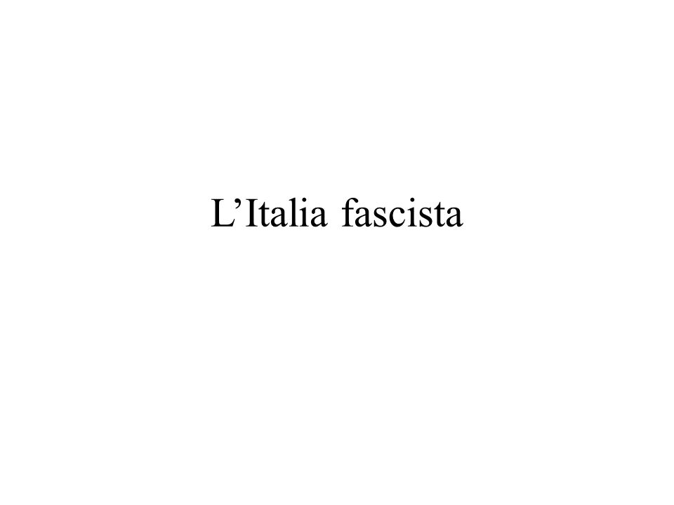 L'Italia fascista