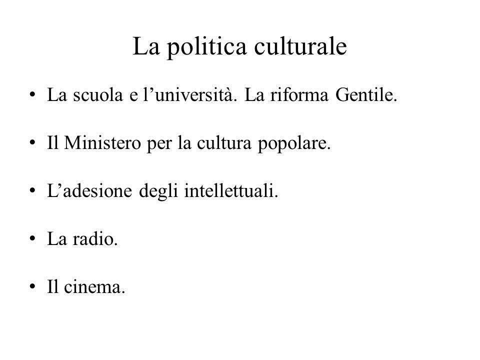 La politica culturale La scuola e l'università. La riforma Gentile.