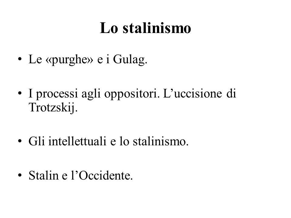 Lo stalinismo Le «purghe» e i Gulag.