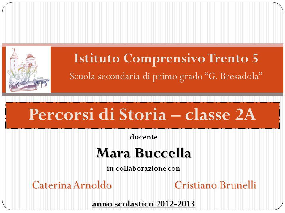 Istituto Comprensivo Trento 5 Percorsi di Storia – classe 2A