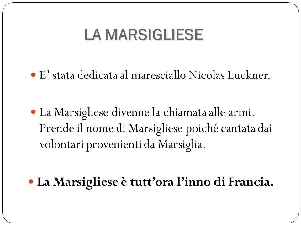 LA MARSIGLIESE E' stata dedicata al maresciallo Nicolas Luckner.