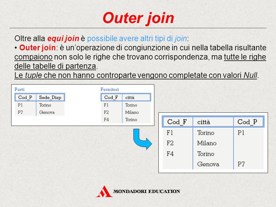 Outer join Oltre alla equi join è possibile avere altri tipi di join: