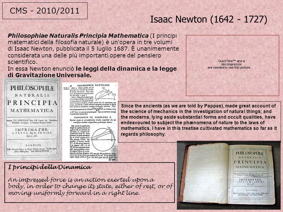 CMS - 2010/2011 Isaac Newton (1642 - 1727)