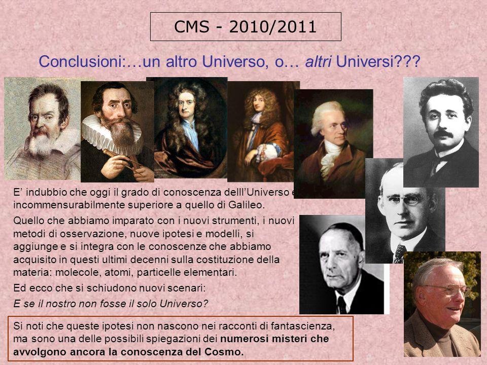Conclusioni:…un altro Universo, o… altri Universi