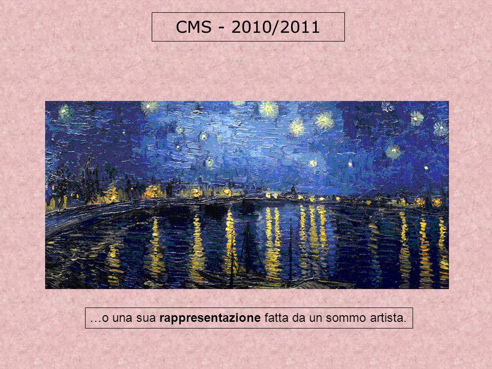CMS - 2010/2011 …o una sua rappresentazione fatta da un sommo artista.
