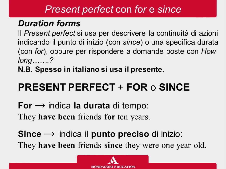 Present perfect con for e since
