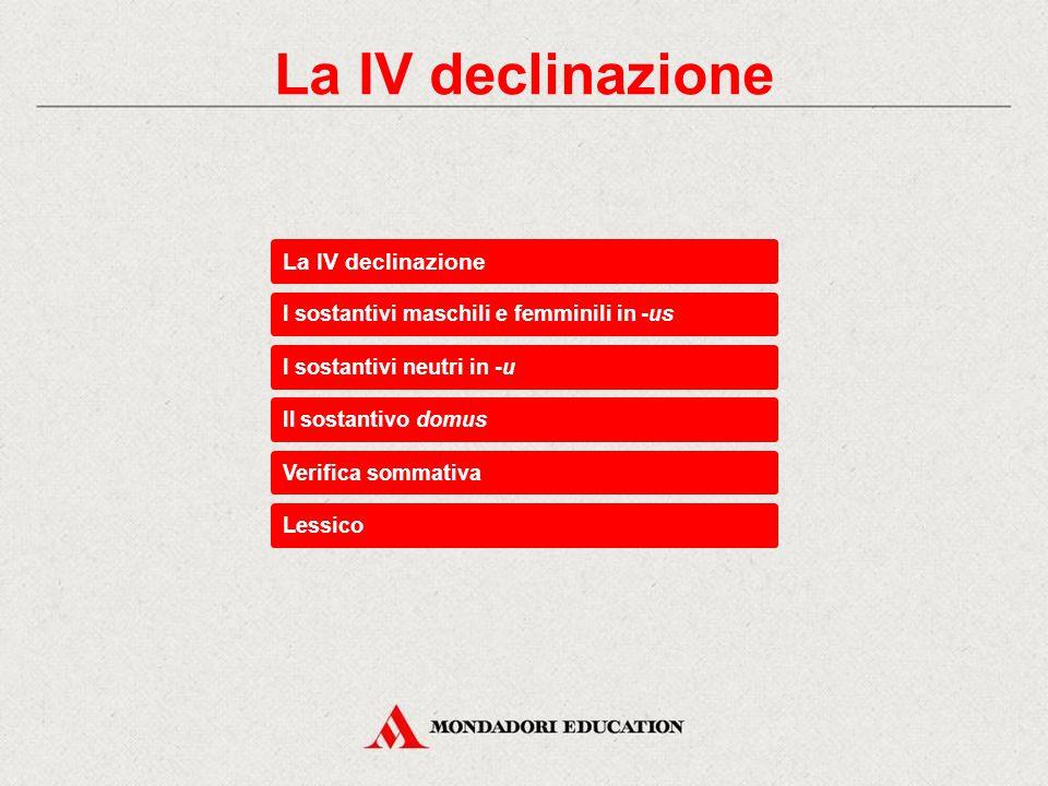 La IV declinazione La IV declinazione