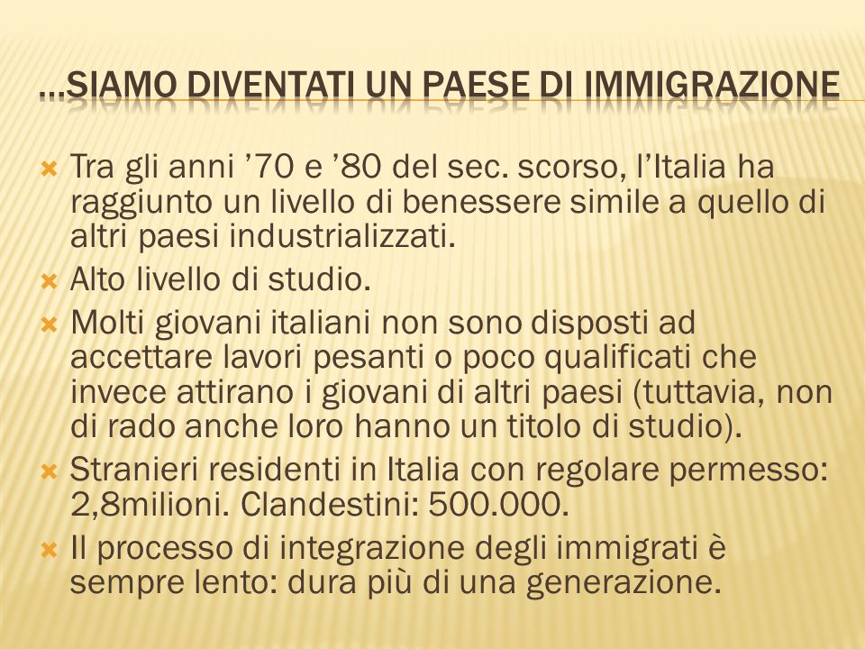 …siamo diventati un paese di immigrazione