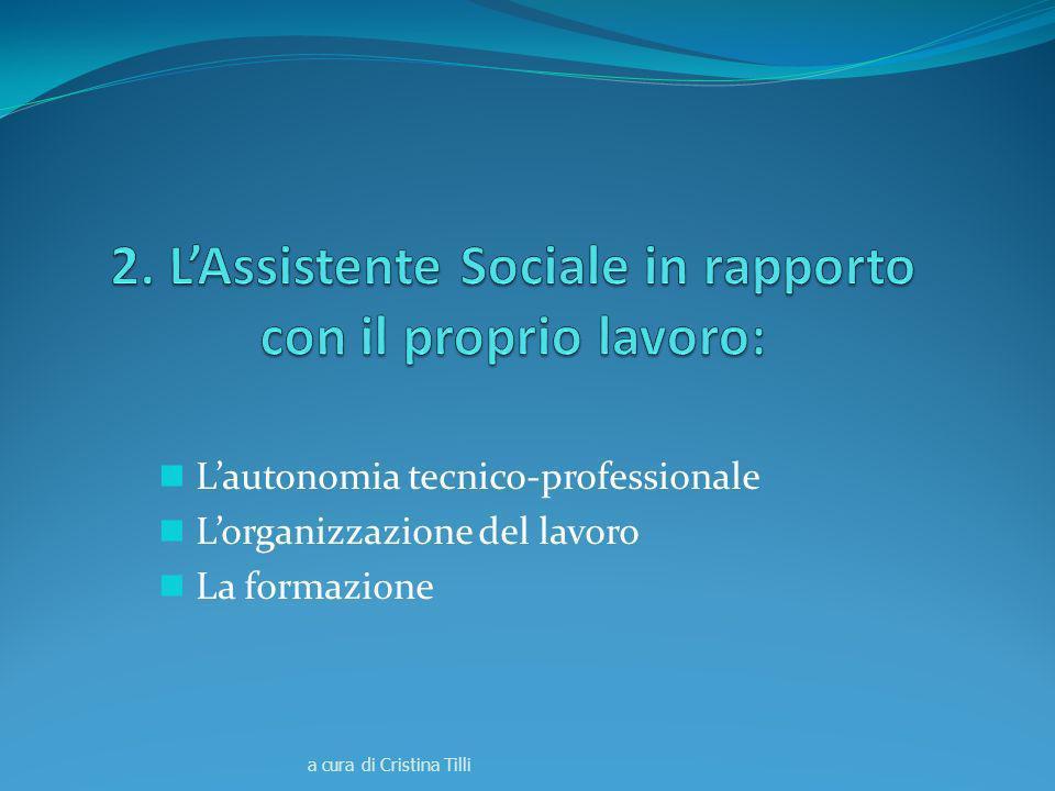 2. L'Assistente Sociale in rapporto con il proprio lavoro: