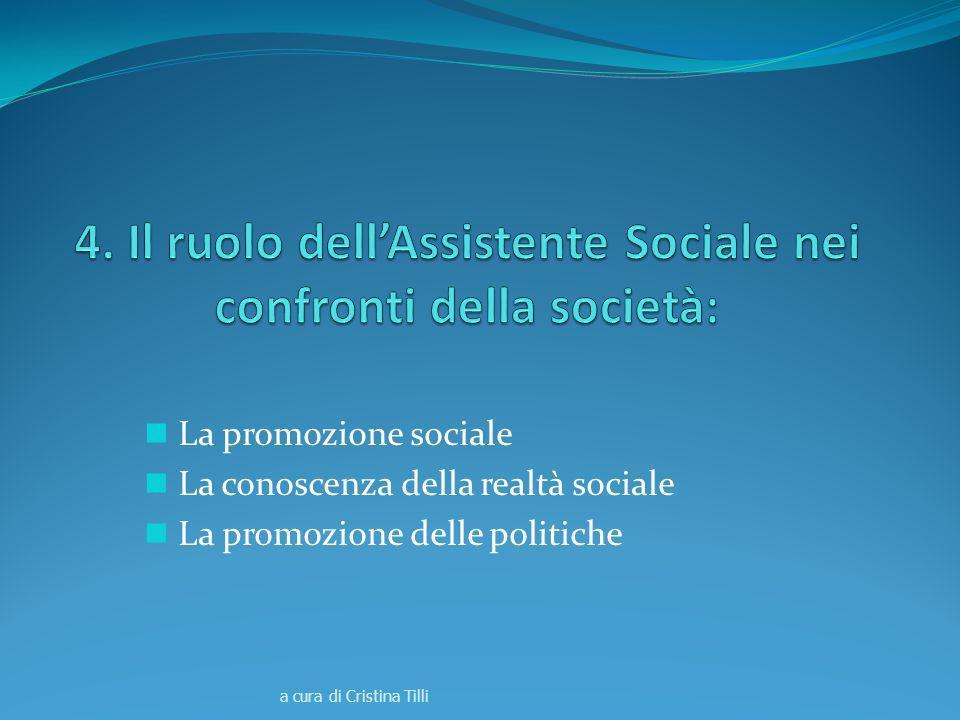 4. Il ruolo dell'Assistente Sociale nei confronti della società: