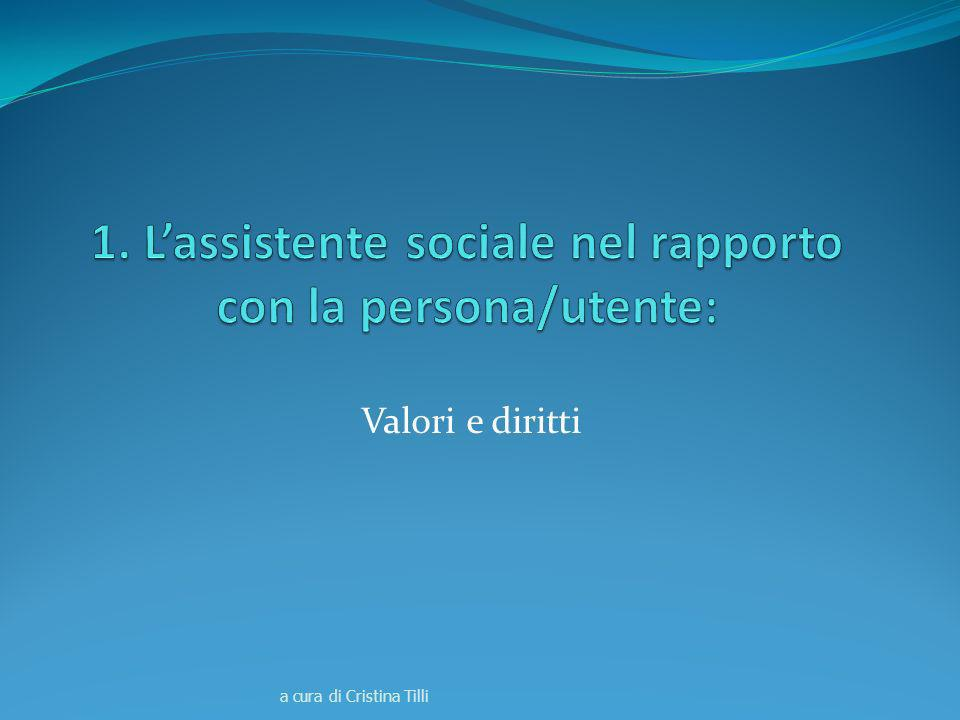 1. L'assistente sociale nel rapporto con la persona/utente:
