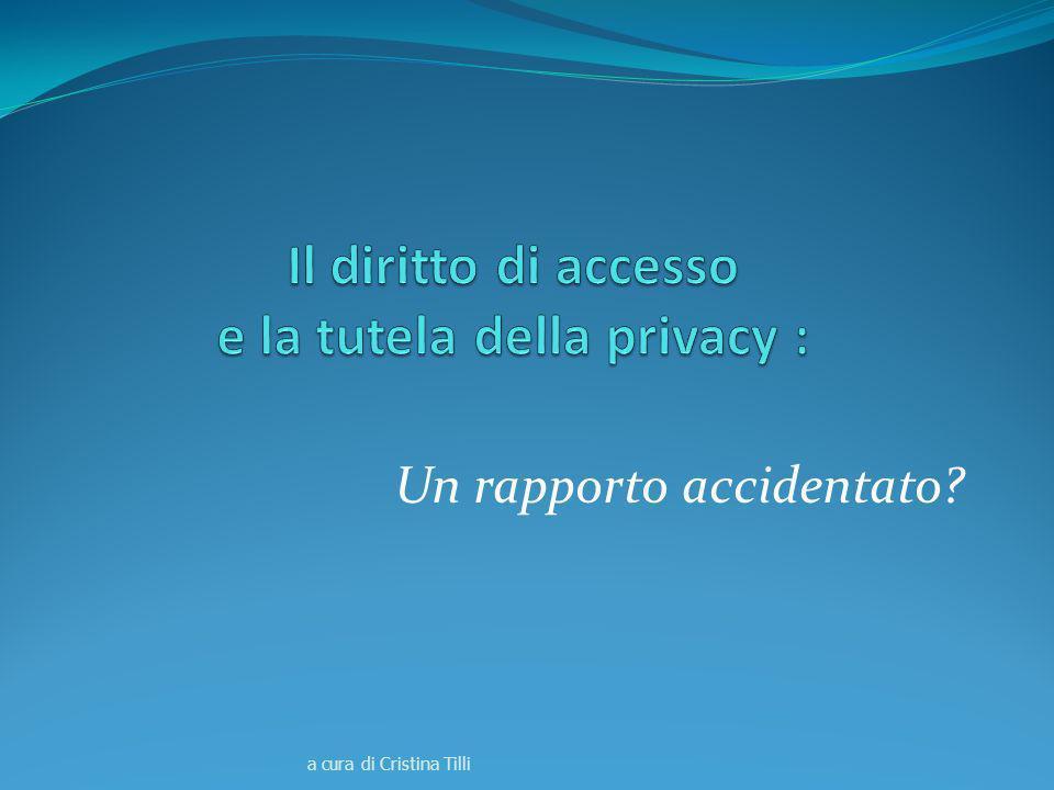 Il diritto di accesso e la tutela della privacy :