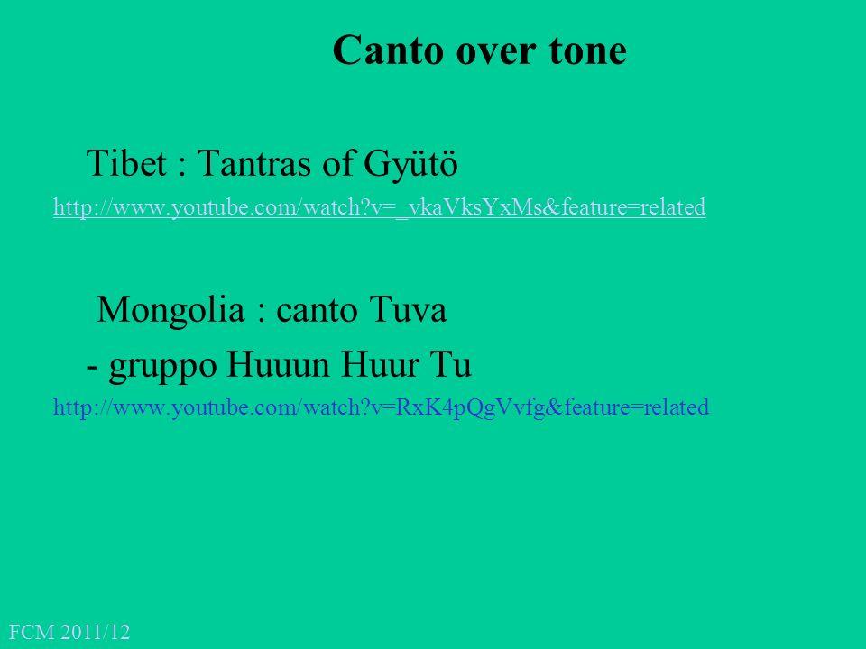 Canto over tone Tibet : Tantras of Gyütö Mongolia : canto Tuva