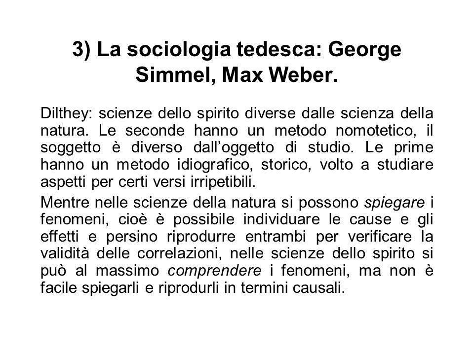 3) La sociologia tedesca: George Simmel, Max Weber.