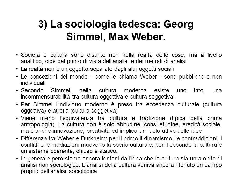 3) La sociologia tedesca: Georg Simmel, Max Weber.